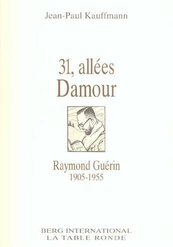 Couverture du livre « 31, Allees Damour (Raymond Guerin (1905-1955)) » de Kauffmann J Pau aux éditions Table Ronde