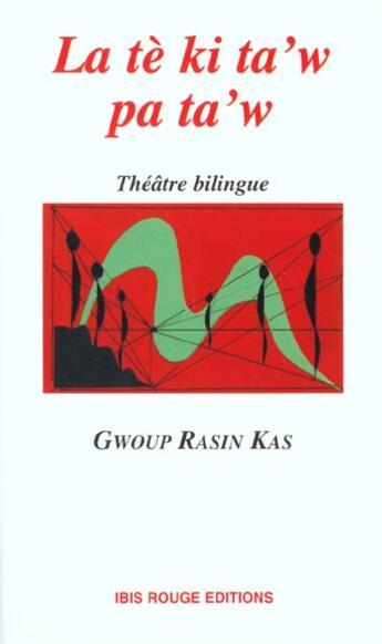Couverture du livre « La Te Ki Ta'W Pa Ta'W » de Raphael Confiant aux éditions Ibis Rouge