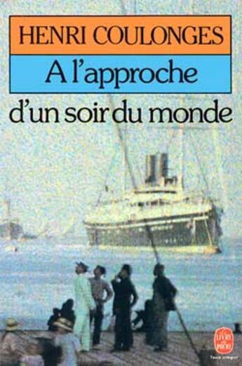 Couverture du livre « A L'Approche D'Un Soir Du Monde » de Coulonges-H aux éditions Lgf