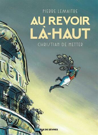 Couverture du livre « Au revoir là-haut » de Pierre Lemaitre et Christian De Metter aux éditions Rue De Sevres