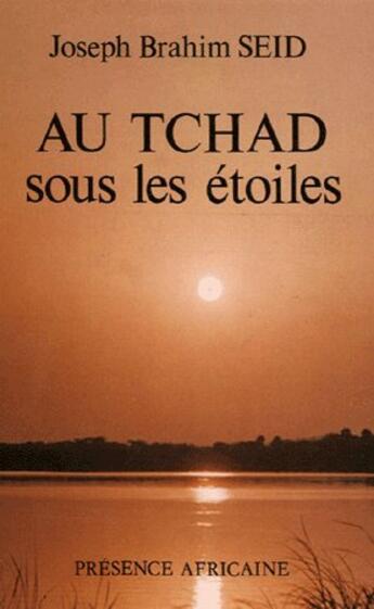 Couverture du livre « Au Tchad sous les étoiles » de Joseph Seid aux éditions Presence Africaine