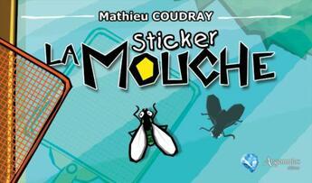 Couverture du livre « Sticker la mouche » de Mathieu Coudray aux éditions Argemmios