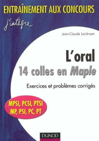 Couverture du livre « 14 Colles En Maple ; Mpsi Pcsi Ptsi Mp Pc Psi 1e Et 2e Annee Toutes Filieres ; 2e Edition ; Edition 2001 » de Jean-Claude Leicknam aux éditions Dunod