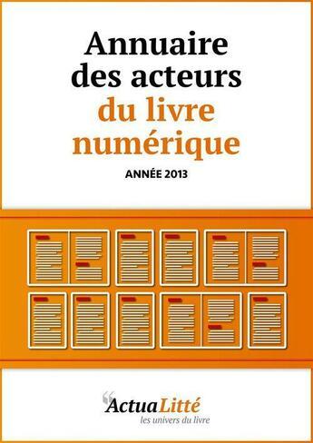 Couverture du livre « Annuaire des acteurs du livre numérique » de Actualitte aux éditions Primento Editions