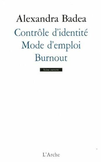 Couverture du livre « Contrôle d'identité ; mode d'emploi ; burnout » de Alexandra Badea aux éditions L'arche