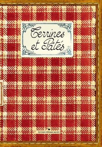 Couverture du livre « Terrines et pâtés » de Gateau et Ezgulian aux éditions Les Cuisinieres