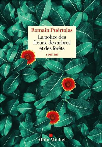 Couverture du livre « La police des fleurs, des arbres et des forêts » de Romain Puertolas aux éditions Albin Michel