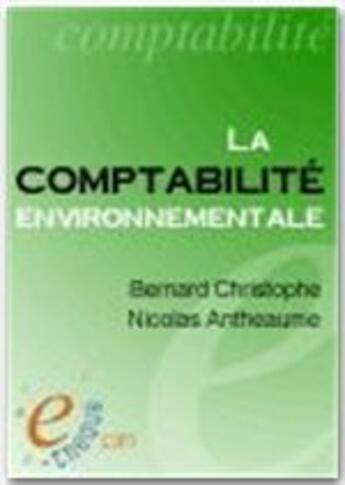 Couverture du livre « La comptabilité environnementale » de Nicolas Antheaume aux éditions E-theque
