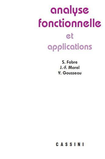 Couverture du livre « Analyse fonctionnelle et applications » de Sylvie Fabre et Jean-Francois Morel et Yann Gousseau aux éditions Cassini