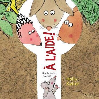 Couverture du livre « à l'aide ! une histoire d'amitié » de Holly Keller aux éditions Kaleidoscope