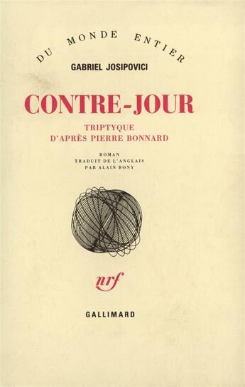 Couverture du livre « Contre-jour roman » de Gabriel Josipovici aux éditions Gallimard