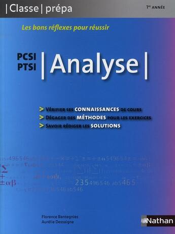 Couverture du livre « Analyse PCSI/pPTSI ; 1ère année ; classes prépas (édition 2008) » de Florence Bantegnies aux éditions Nathan