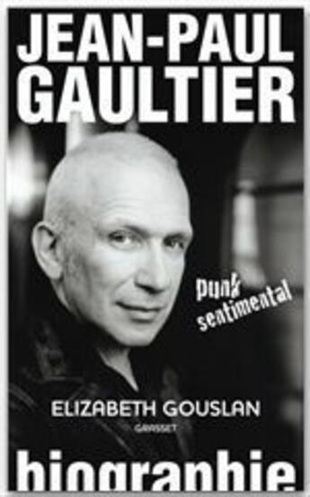 Couverture du livre « Jean-Paul Gaultier ; punk sentimental » de Gouslan-E aux éditions Grasset
