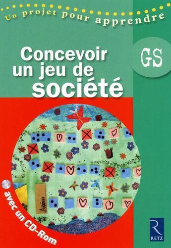 Couverture du livre « Concevoir un jeu de société ; grande section » de Josiane Helayel aux éditions Retz