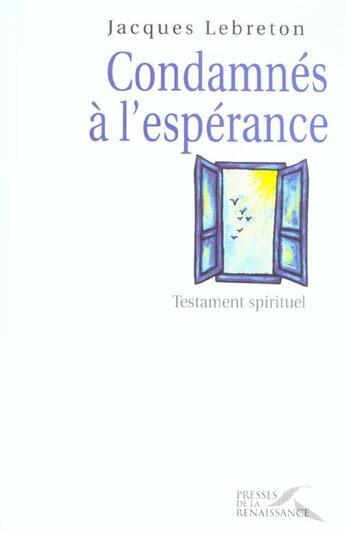 Couverture du livre « Condamnes a l'esperance » de Jacques Lebreton aux éditions Presses De La Renaissance