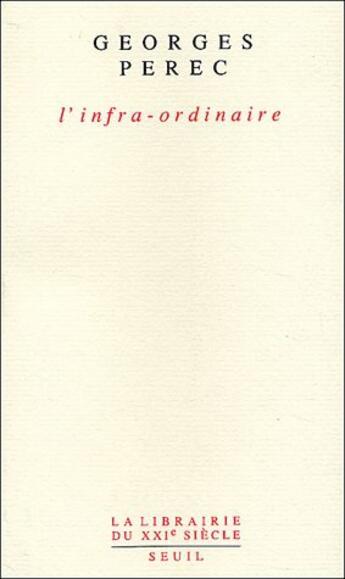 Couverture du livre « L'infra-ordinaire » de Georges Perec aux éditions Seuil