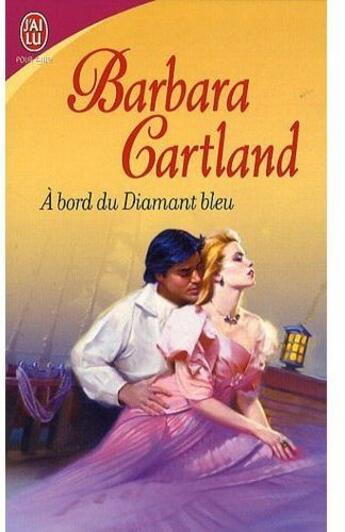 Couverture du livre « à bord du diamant bleu » de Barbara Cartland aux éditions J'ai Lu