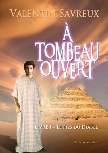 Couverture du livre « à tombeau ouvert t.1 ; le fils du diable » de Valentin Savreux aux éditions Amalthee