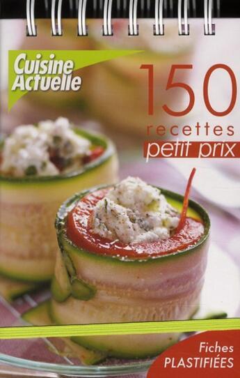 Couverture du livre « Chevalet cuisine ; 150 recettes petit prix » de Collectif aux éditions Cuisine Actuelle