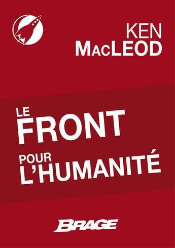 Couverture du livre « Le front pour l'humanité » de Mac Leod Ken aux éditions Brage