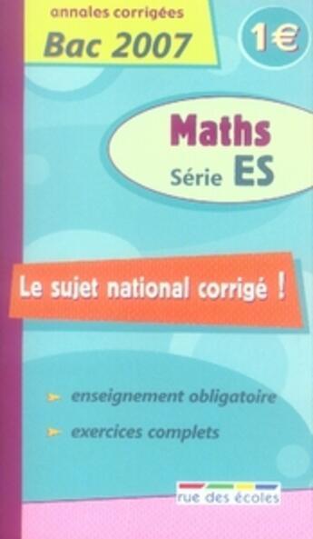 Couverture du livre « Annales corrigées bac 2007 ; maths ; série es » de Collectif aux éditions Rue Des Ecoles