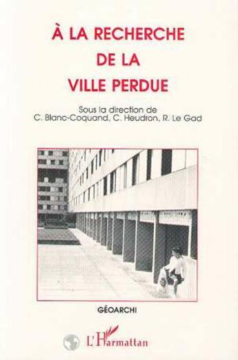 Couverture du livre « à la recherche de la ville perdue » de Collectif aux éditions Harmattan