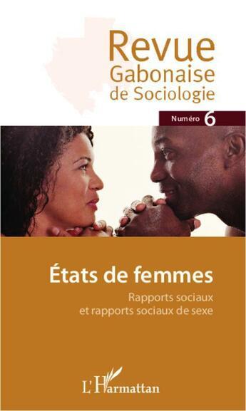 Couverture du livre « Etats De Femmes Rapports Sociaux Et Rapports Sociaux De Sexe » de Revue Gabonaise De S aux éditions L'harmattan
