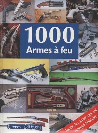 Couverture du livre « 1000 armes à feu » de Schulz Walter aux éditions Terres Editions