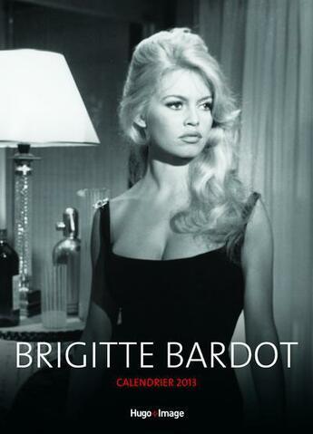 Couverture du livre « Calendrier mural Brigitte Bardot 2013 » de Collectif aux éditions Hugo Image