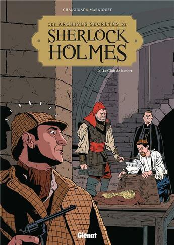 Couverture du livre « Les archives secrètes de Sherlock Holmes T.2 ; le club de la mort » de Philippe Chanoinat et Frederic Marniquet aux éditions Glenat