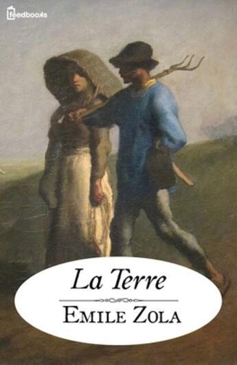 Couverture du livre « La Terre » de Émile Zola aux éditions