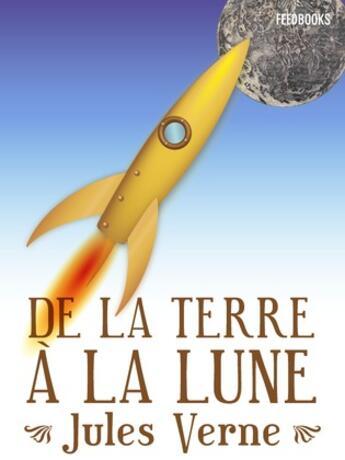 Couverture du livre « De la Terre à la Lune » de Jules Verne aux éditions