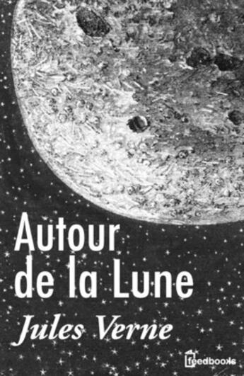 Couverture du livre « Autour de la Lune » de Jules Verne aux éditions