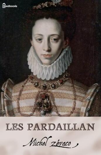 Couverture du livre « Les Pardaillan » de Michel Zevaco aux éditions