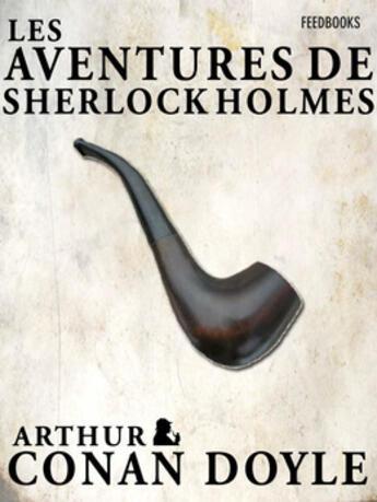 Couverture du livre « Les Aventures de Sherlock Holmes » de Arthur Conan Doyle aux éditions