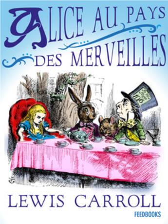 Couverture du livre « Alice au Pays des Merveilles » de Lewis Carroll aux éditions