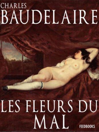 Couverture du livre « Les Fleurs du mal » de Charles Baudelaire aux éditions