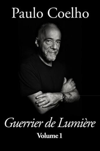 Couverture du livre « Guerrier De Lumière - Volume 1 » de Paulo Coelho aux éditions