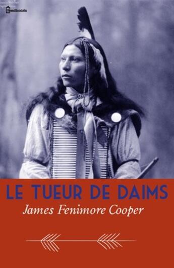 Couverture du livre « Le Tueur de Daims » de James Fenimore Cooper aux éditions