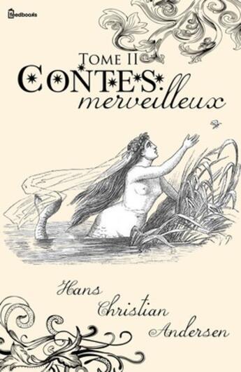 Couverture du livre « Contes merveilleux - Tome II » de Hans Christian Andersen aux éditions