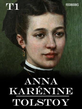 Couverture du livre « Anna Karénine - Tome I » de Lev Nikolayevich Tolstoy aux éditions