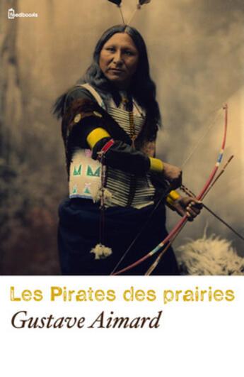 Couverture du livre « Les Pirates des prairies » de Gustave Aimard aux éditions