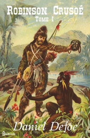 Couverture du livre « Robinson Crusoé - Tome I » de Daniel Defoe aux éditions