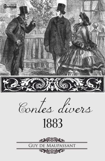 Couverture du livre « Contes divers 1883 » de Guy de Maupassant aux éditions