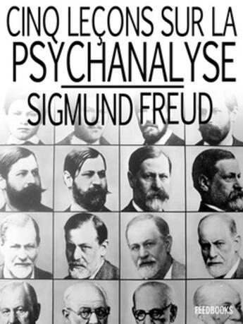 Couverture du livre « Cinq leçons sur la psychanalyse » de Sigmund Freud aux éditions