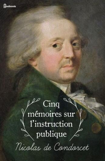 Couverture du livre « Cinq mémoires sur l'instruction publique » de Nicolas De Condorcet aux éditions