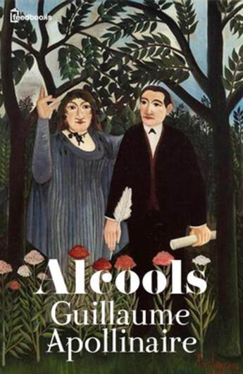 Couverture du livre « Alcools » de Guillaume Apollinaire aux éditions