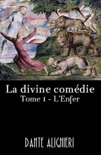 Couverture du livre « La divine comédie - Tome 1 - L'Enfer » de Dante Alighieri aux éditions