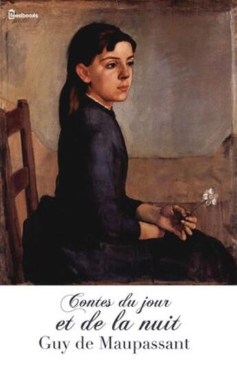 Couverture du livre « Contes du jour et de la nuit » de Guy de Maupassant aux éditions