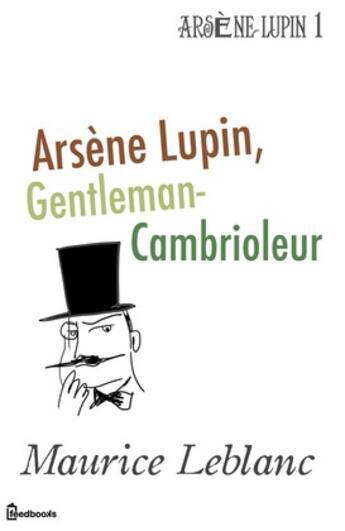 Couverture du livre « Arsène Lupin, Gentleman-Cambrioleur » de Maurice Leblanc aux éditions